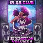 Hit the Dancefloor, Vol. 8 by In Da Club