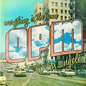 Everything's the Same in Los Angeles by OPM