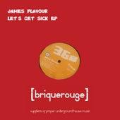 Let's Get Sick ep by James Flavour