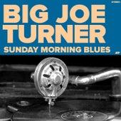 Sunday Morning Blues by Big Joe Turner