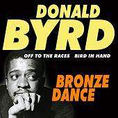Bronze Dance (Off to the Races Bird in Hand) by Donald Byrd