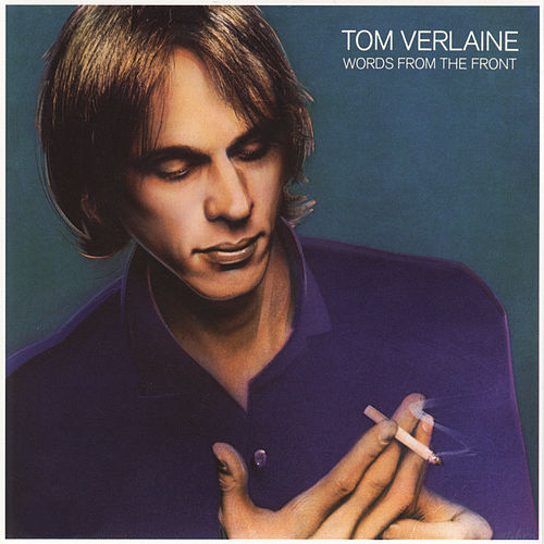 Words From The Front by Tom Verlaine