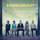 Fly Me To The Moon by Radiation City