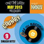 May 2013 Country Smash Hits by Off the Record