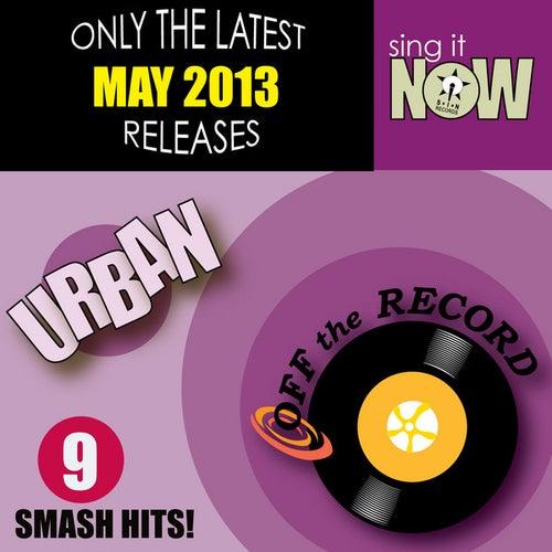 May 2013 Urban Smash Hits by Off the Record