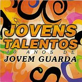 Jovens Talentos: 40 Anos De Jovem Guarda de Various Artists