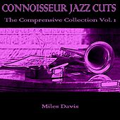 Connoisseur Jazz Cuts: The Comprensive Collection, Vol. 1 by Miles Davis