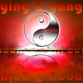 Ying & Yang Lounge Chill Out, Vol. 1 (Unique Loungism Ambient Chillers) by Various Artists