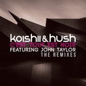 C'est Tout Est Noir - The Remixes (feat. John Taylor) by Koishii & Hush