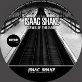 Slaves of The Bank - Single by Isaac Shake