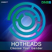 Choose Your Gender by Hotheads