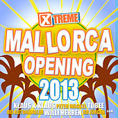 Xtreme Mallorca Opening 2013 by Various Artists
