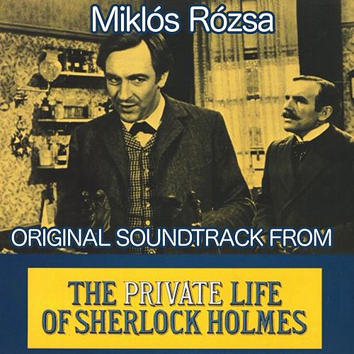The Private Life of Sherlock Holmes (From 'The Private Life of Sherlock Holmes') by Miklos Rozsa
