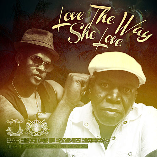 Love the Way She Love (feat. Mr. Vegas) - Single by Barrington Levy