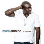 Je Ferai Tout de Marc Antoine