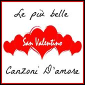 San Valentino (Le Più Belle Canzoni D'amore) by Various Artists