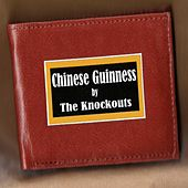 Chinese Guinness von The Knockouts