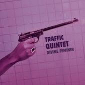 Divine Féminin von Le Traffic Quintet