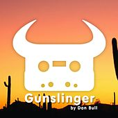 Gunslinger by Dan Bull