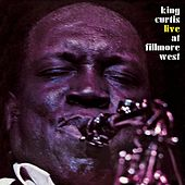 Live At Fillmore West by King Curtis