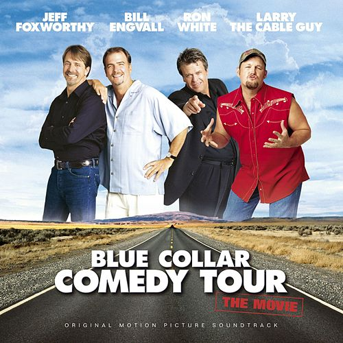 Blue Collar Comedy Tour: The Movie Original Motion Picture Soundtrack by Various Artists