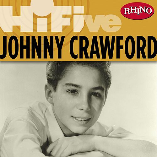 Rhino Hi-Five: Johnny Crawford by Johnny Crawford