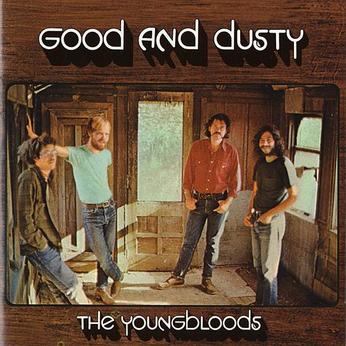 Good And Dusty by The Youngbloods