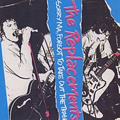 Sorry Ma! Forgot To Take Out The Trash! de The Replacements