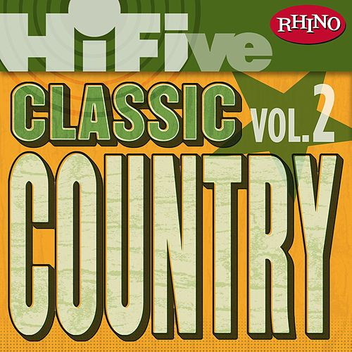 Rhino Hi-Five: Classic Country Hits [Vol. 2] by Various Artists