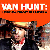 Van Hunt: The Rhapsody Interview by Van Hunt