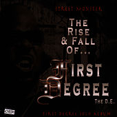 Street Monster -The Rise And Fall Of First Degree The D. E. by First Degree The D.E.