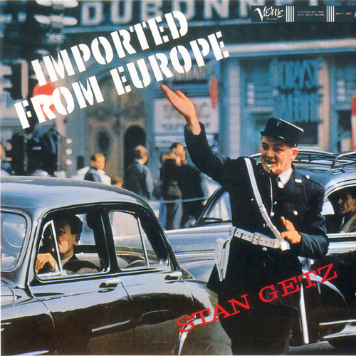 Imported From Europe by Stan Getz