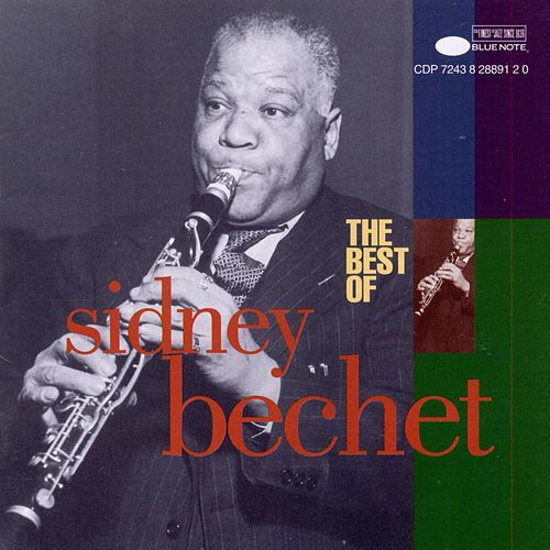 The Best Of Sidney Bechet by Sidney Bechet