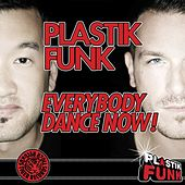 Everybody Dance Now! 2011 by Plastik Funk
