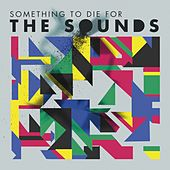 Something To Die For de The Sounds