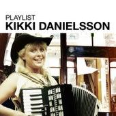 Playlist: Kikki Danielsson by Kikki Danielsson