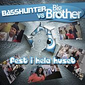 Fest i hela huset von Basshunter