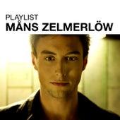 Playlist: Måns Zelmerlöw by Måns Zelmerlöw