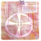 Matalan Majan Juhlaveisuu by Various Artists
