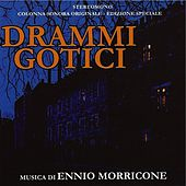 Drammi gotici (Original Motion Picture Soundtrack) by Ennio Morricone