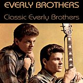 Classic Everly Brothers de The Everly Brothers