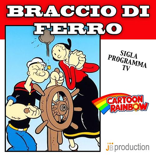 Braccio di ferro (Sigla programma TV) by Cartoon Rainbow