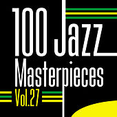 100 Jazz Masterpieces, Vol. 27 von Various Artists