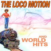 The Loco Motion and World Hits (Hits That Going Round The World) von Various Artists