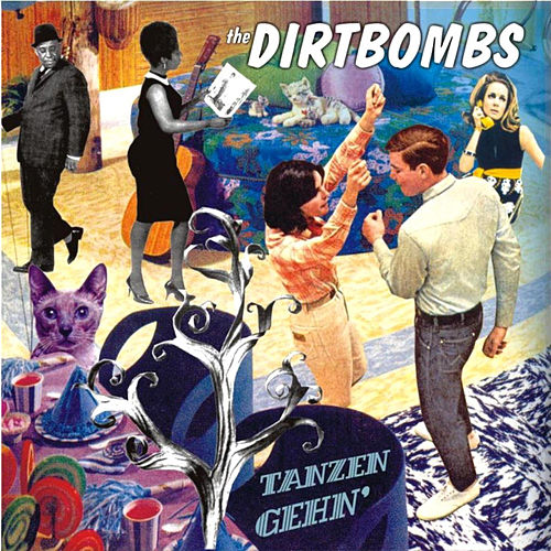 Tanzen Gehn' by Dirtbombs