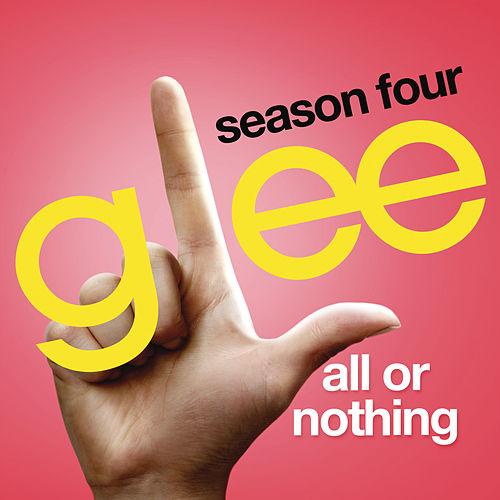 All Or Nothing (Glee Cast Version) von Glee Cast