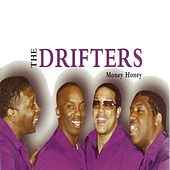 Money Honey by The Drifters