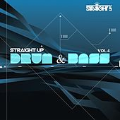 Straight Up Drum & Bass! Vol. 4 by Various Artists
