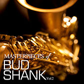 Masterpieces of Bud Shank, Vol. 2 by Bud Shank