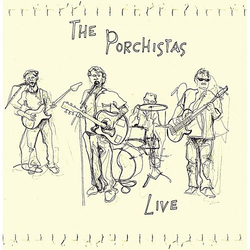 Live by The Porchistas
